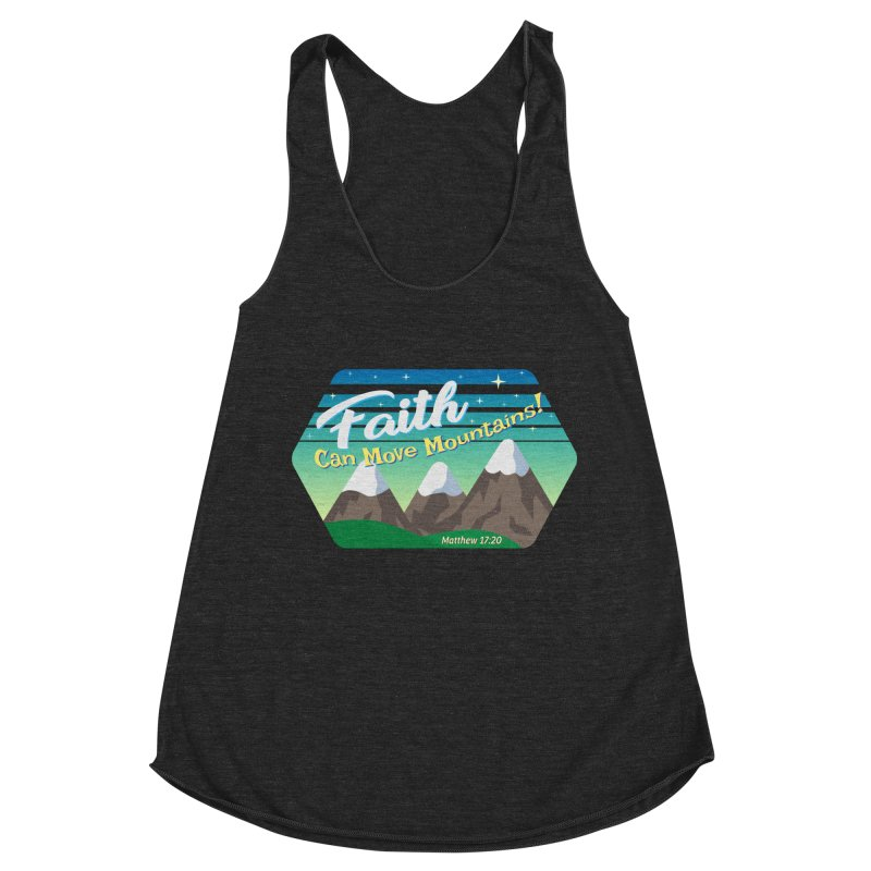 Faith Can Move Mountains Women's Racerback Triblend Tank by immerzion's t-shirt designs