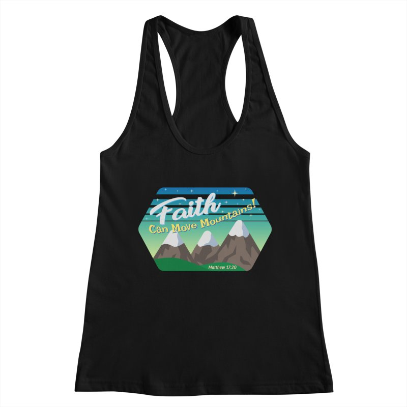 Faith Can Move Mountains Women's Racerback Tank by immerzion's t-shirt designs