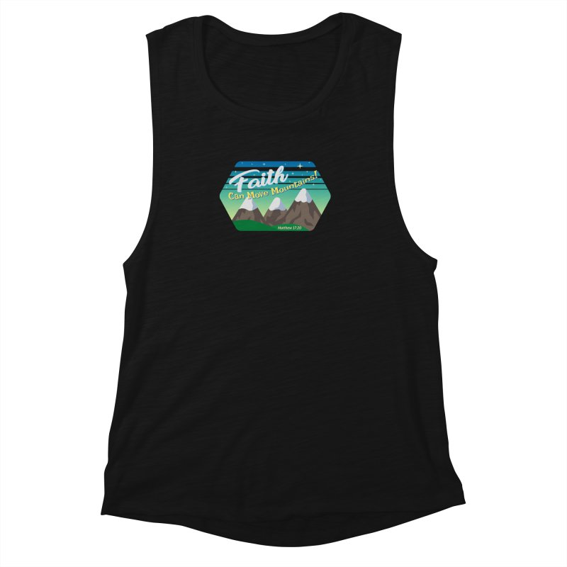 Faith Can Move Mountains Women's Muscle Tank by immerzion's t-shirt designs