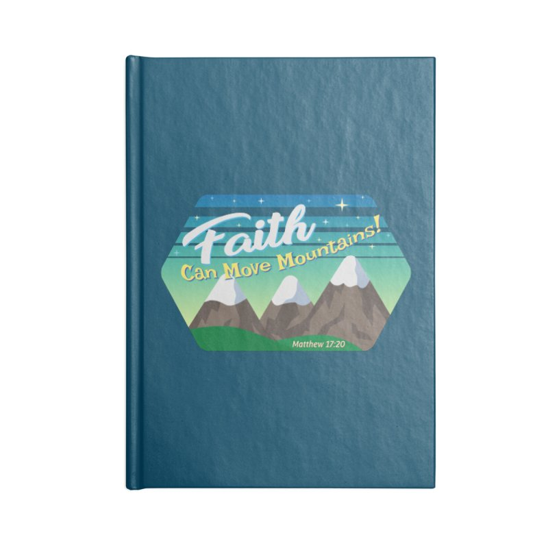 Faith Can Move Mountains Accessories Lined Journal Notebook by immerzion's t-shirt designs