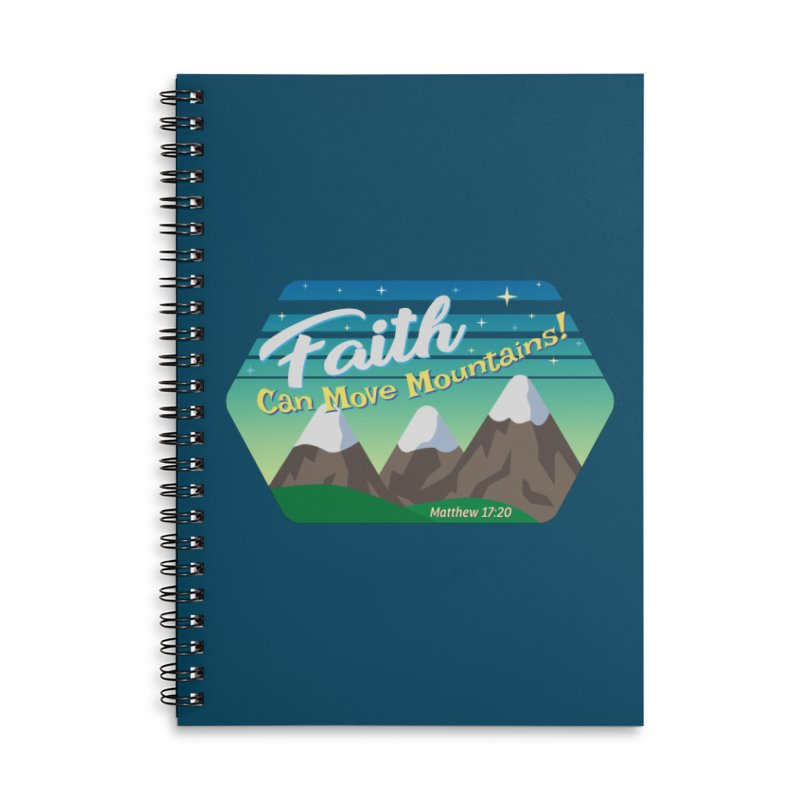 Faith Can Move Mountains Accessories Lined Spiral Notebook by immerzion's t-shirt designs