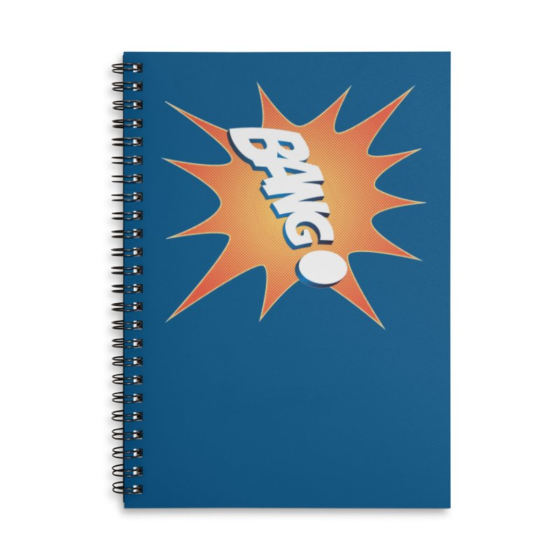 Bang! Accessories Lined Spiral Notebook by immerzion's t-shirt designs