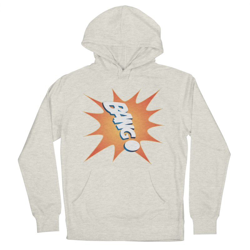Bang! Men's French Terry Pullover Hoody by immerzion's t-shirt designs