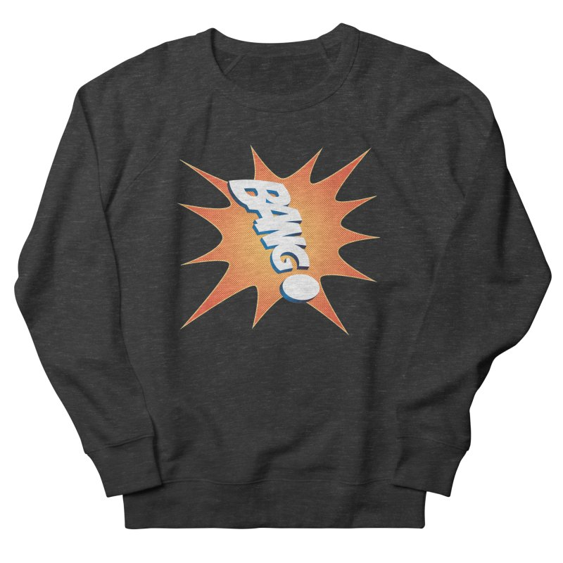 Bang! Women's Sweatshirt by immerzion's t-shirt designs