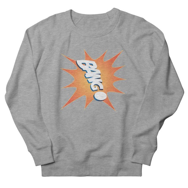 Bang! Women's French Terry Sweatshirt by immerzion's t-shirt designs