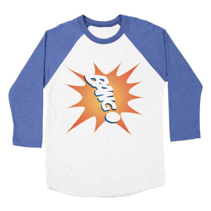 Bang! Women's Baseball Triblend Longsleeve T-Shirt by immerzion's t-shirt designs