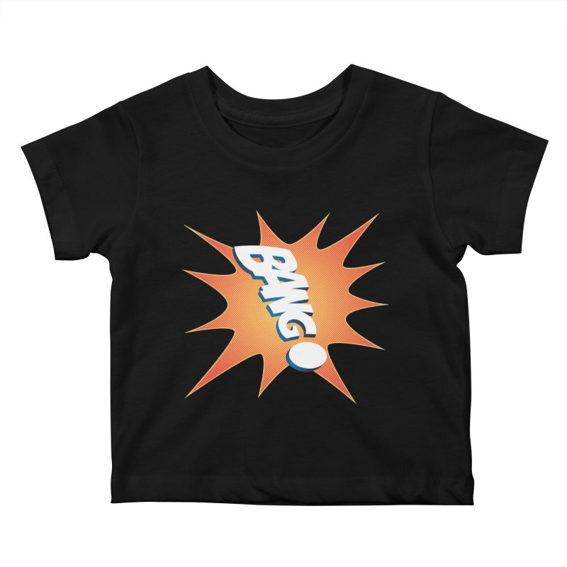 Bang! Kids Baby T-Shirt by immerzion's t-shirt designs