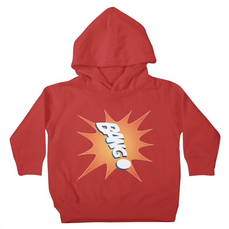 Bang! Kids Toddler Pullover Hoody by immerzion's t-shirt designs