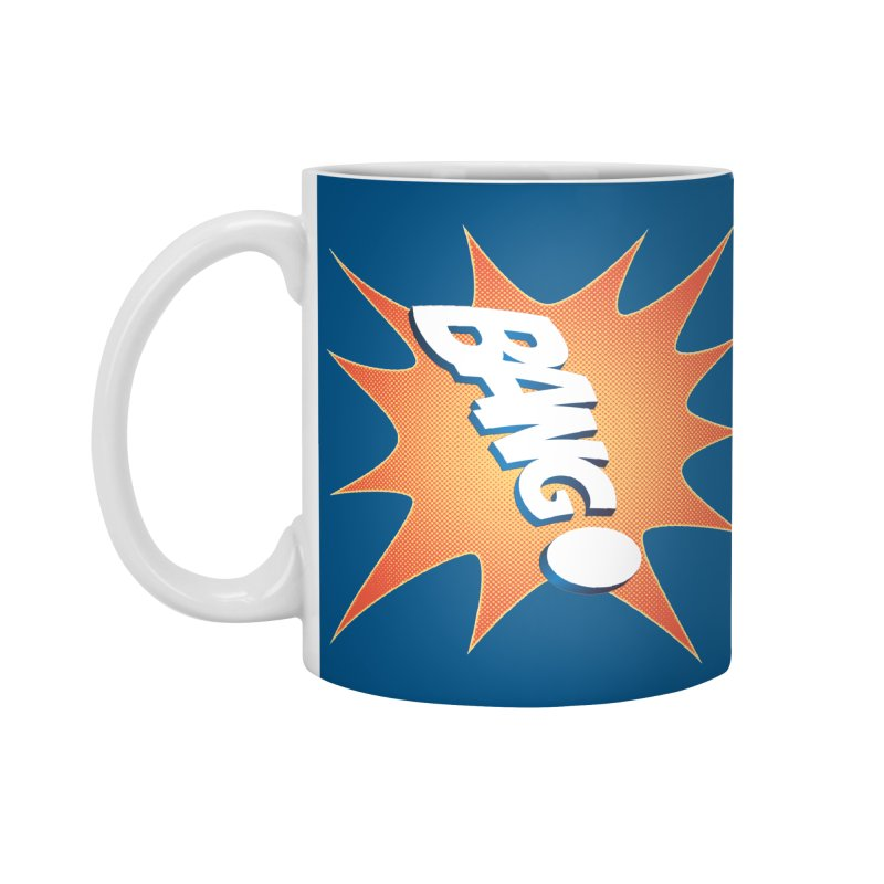 Bang! Accessories Mug by immerzion's t-shirt designs