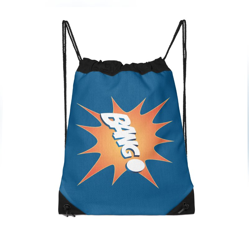 Bang! Accessories Drawstring Bag Bag by immerzion's t-shirt designs