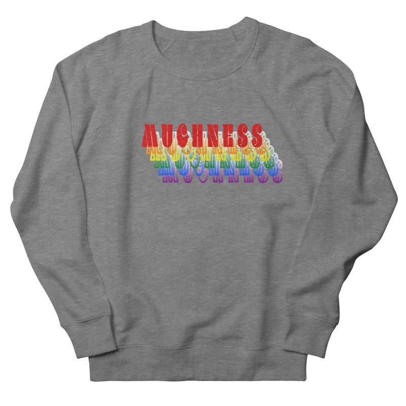Muchness Men's Sweatshirt by Inappropriate Wares