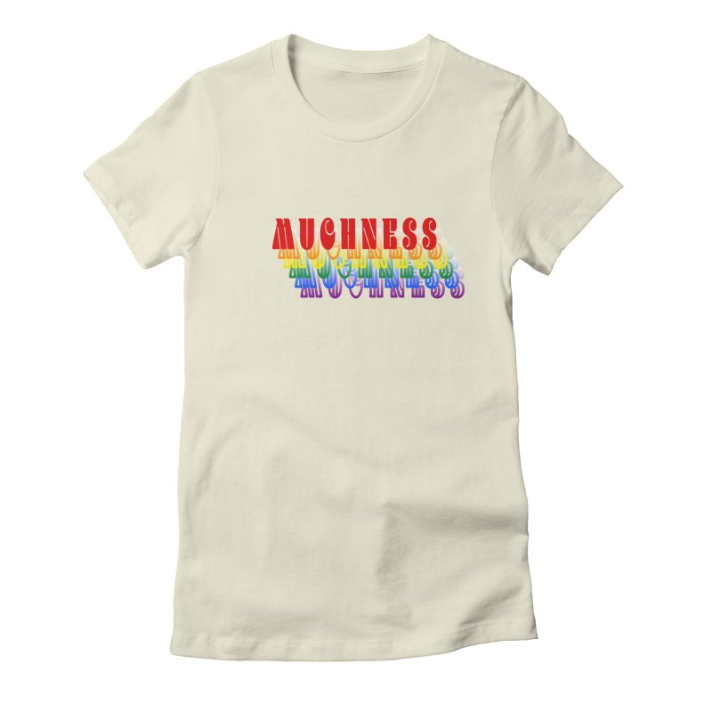 Muchness Women's T-Shirt by Inappropriate Wares