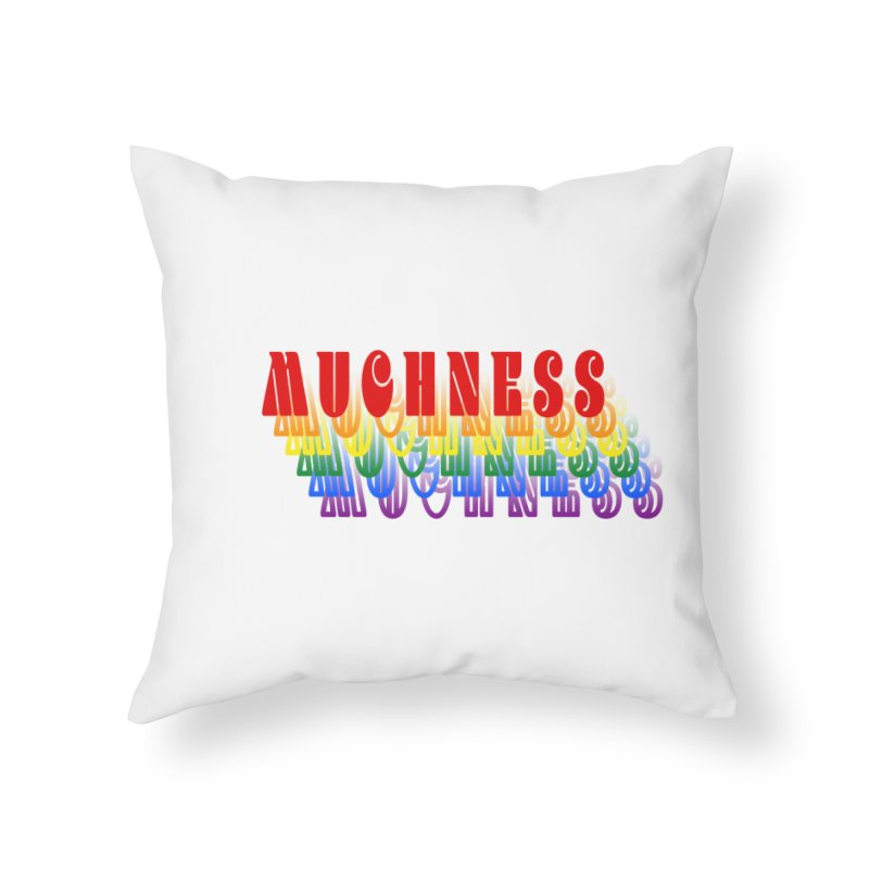 Muchness Home Throw Pillow by Inappropriate Wares