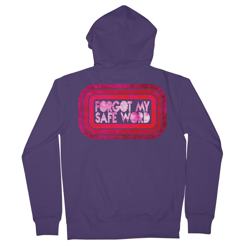 Forgot My Safe Word Women's French Terry Zip-Up Hoody by Inappropriate Wares