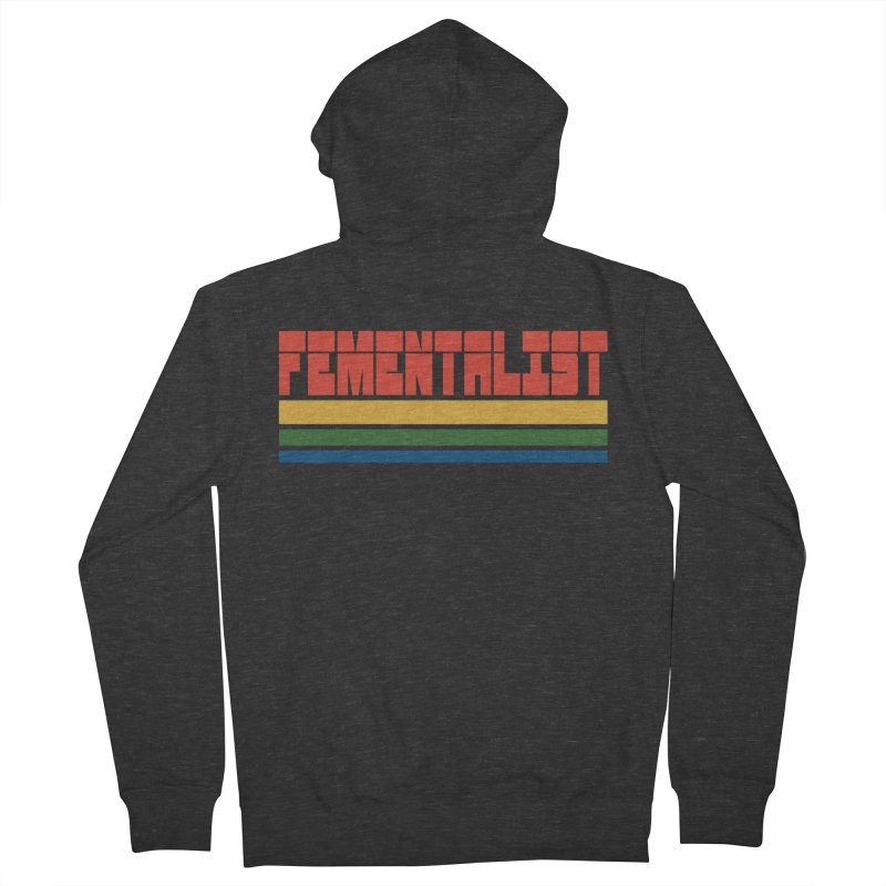 Fementalist Women's French Terry Zip-Up Hoody by Inappropriate Wares