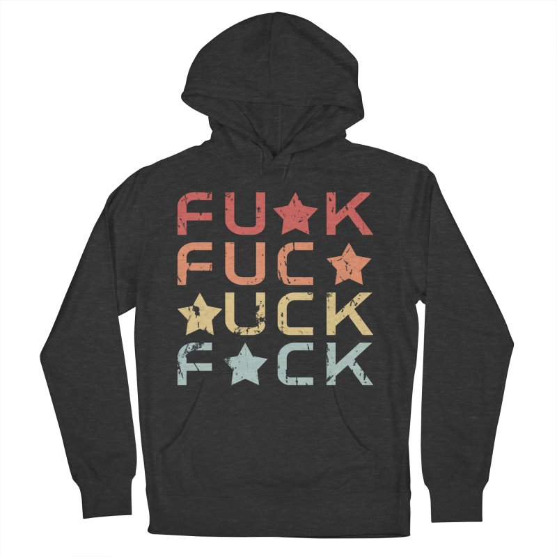 F*ckF*ck Women's French Terry Pullover Hoody by Inappropriate Wares