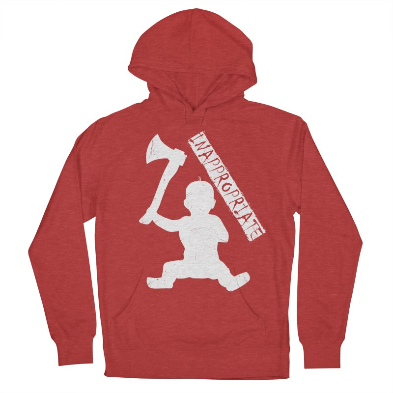 So You Gave Birth To An Axe Murderer Women's French Terry Pullover Hoody by Inappropriate Wares