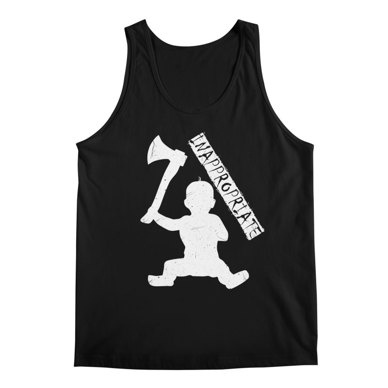 So You Gave Birth To An Axe Murderer Men's Regular Tank by Inappropriate Wares