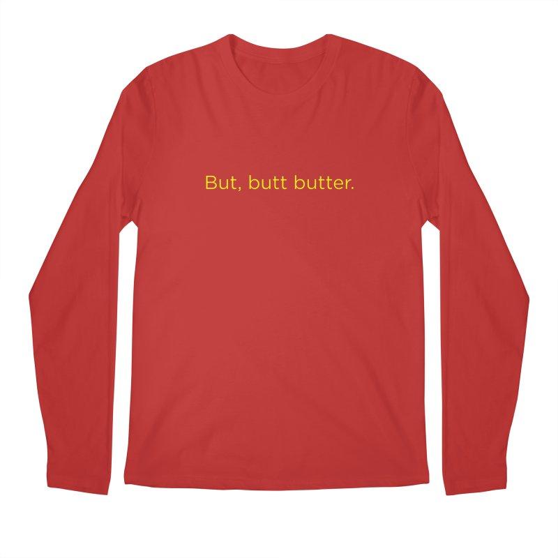 But, Butt Butter. Men's Regular Longsleeve T-Shirt by Inappropriate Wares