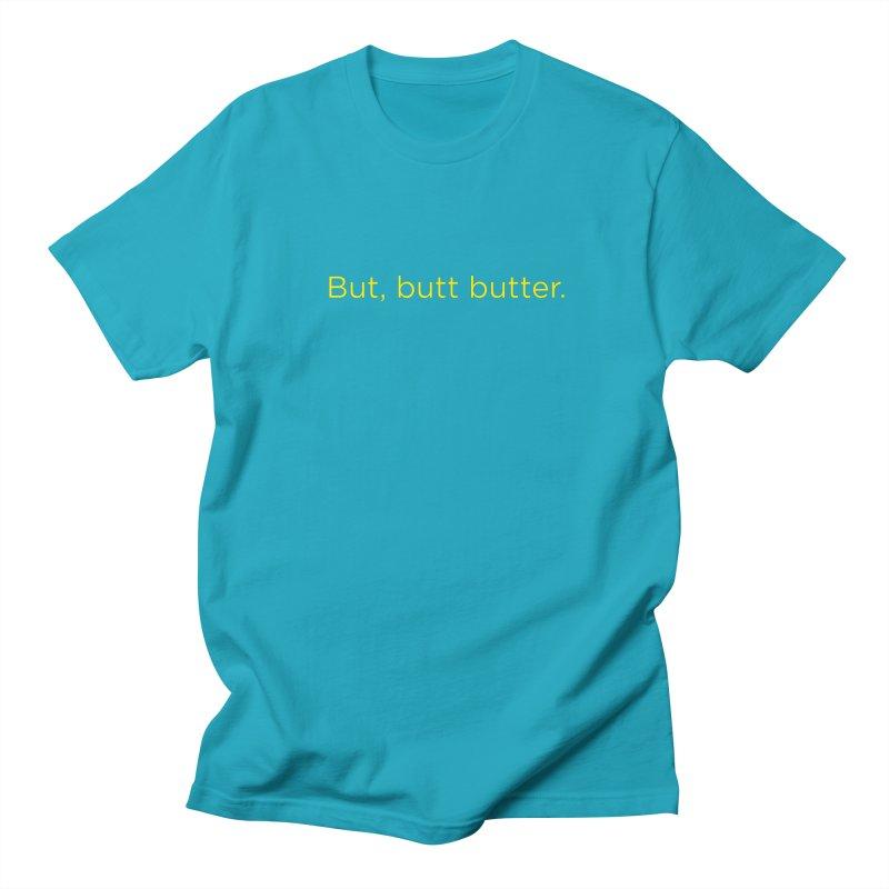 But, Butt Butter. Men's Regular T-Shirt by Inappropriate Wares