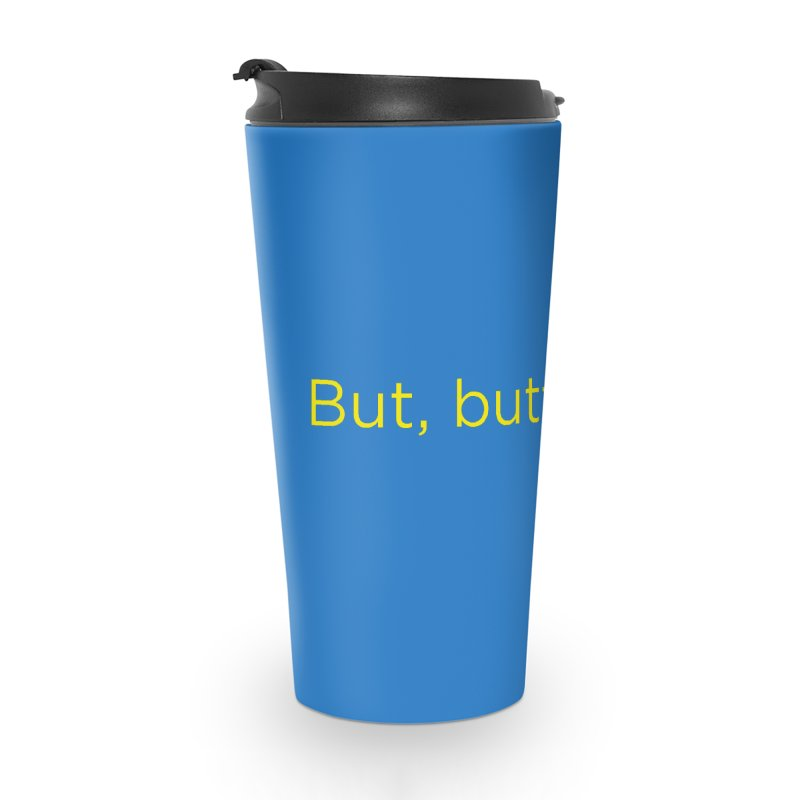 But, Butt Butter. Accessories Travel Mug by Inappropriate Wares