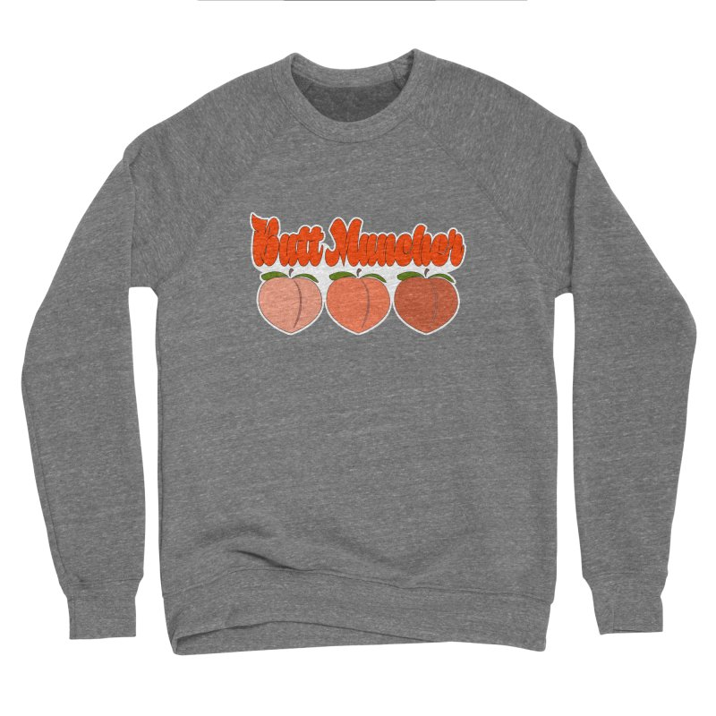 Butt Muncher Men's Sponge Fleece Sweatshirt by Inappropriate Wares