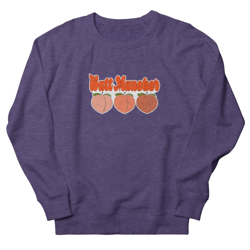 Butt Muncher Men's French Terry Sweatshirt by Inappropriate Wares