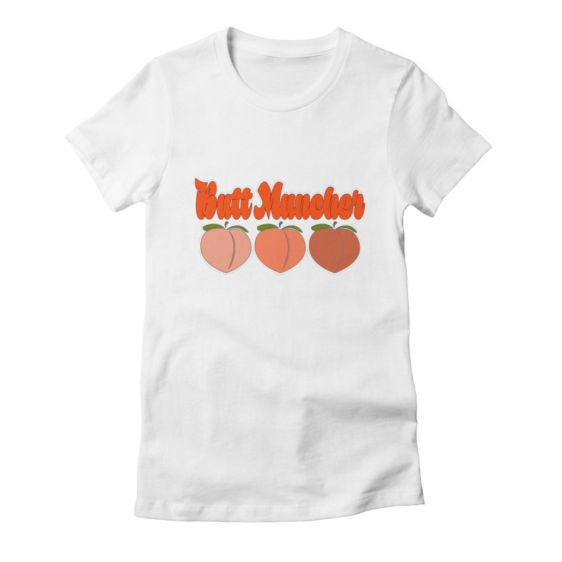 Butt Muncher Women's Fitted T-Shirt by Inappropriate Wares