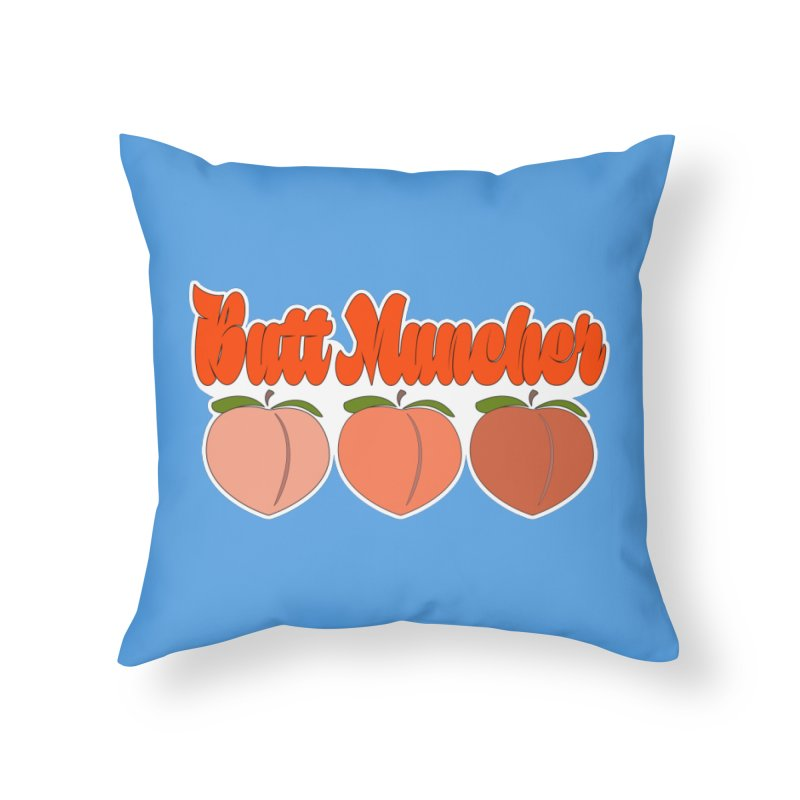 Butt Muncher Home Throw Pillow by Inappropriate Wares