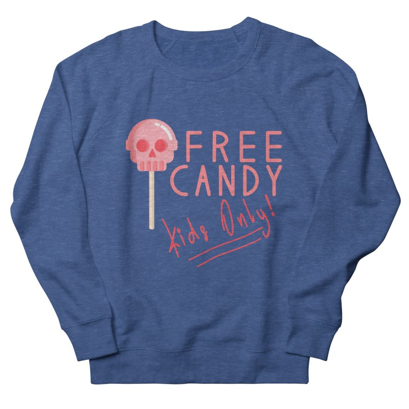 Free Candy Women's French Terry Sweatshirt by Inappropriate Wares