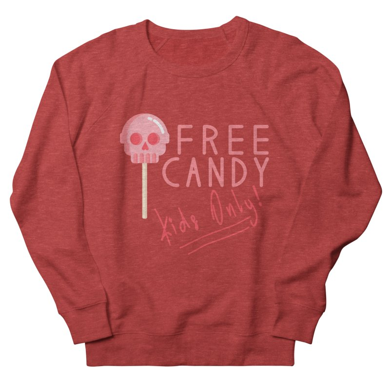 Free Candy Men's French Terry Sweatshirt by Inappropriate Wares