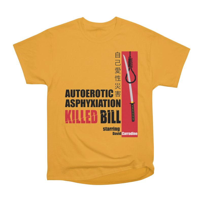 Killed Bill Women's Heavyweight Unisex T-Shirt by Inappropriate Wares