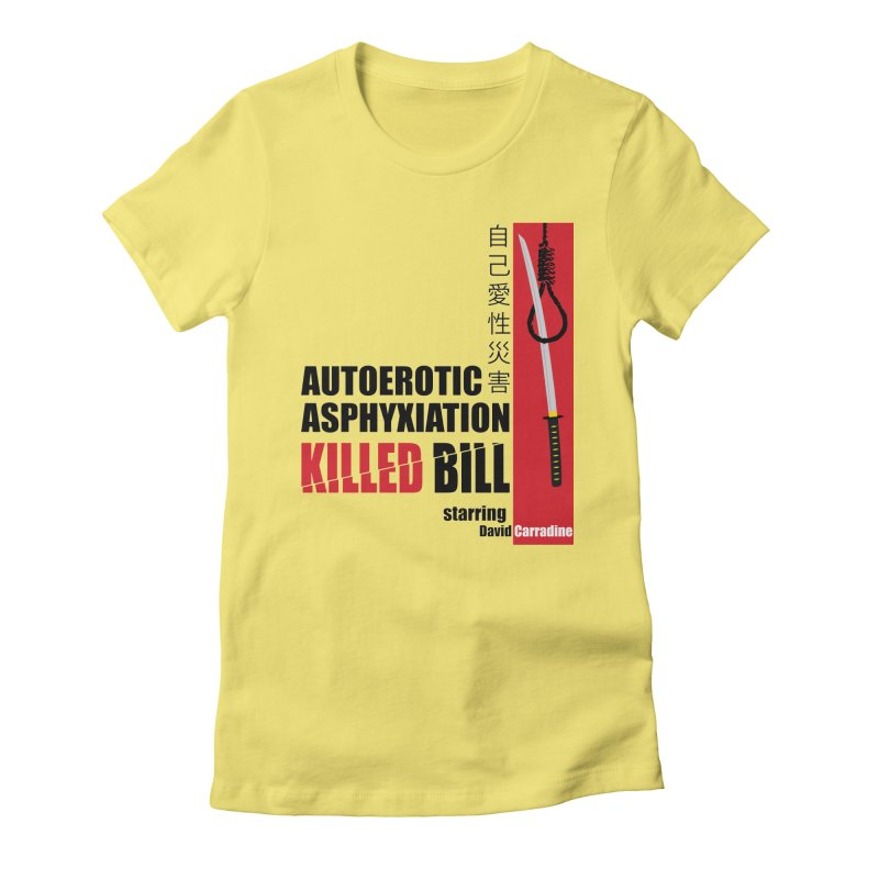 Killed Bill Women's Fitted T-Shirt by Inappropriate Wares