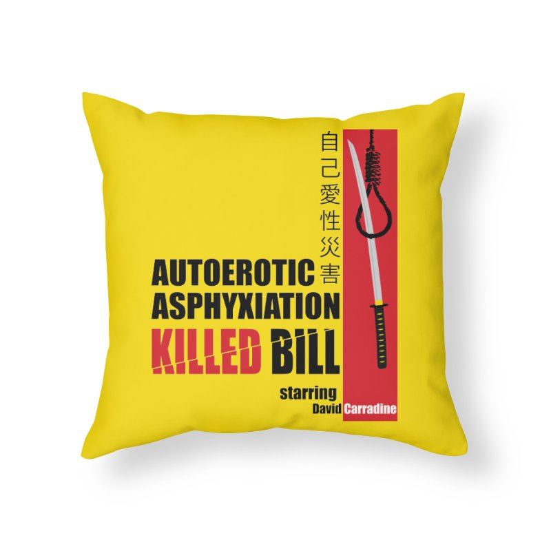Killed Bill Home Throw Pillow by Inappropriate Wares