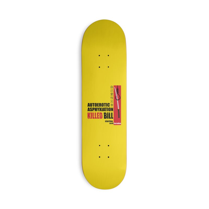 Killed Bill Accessories Deck Only Skateboard by Inappropriate Wares