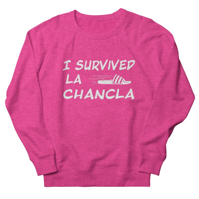 I Survived La Chancla Women's French Terry Sweatshirt by Inappropriate Wares