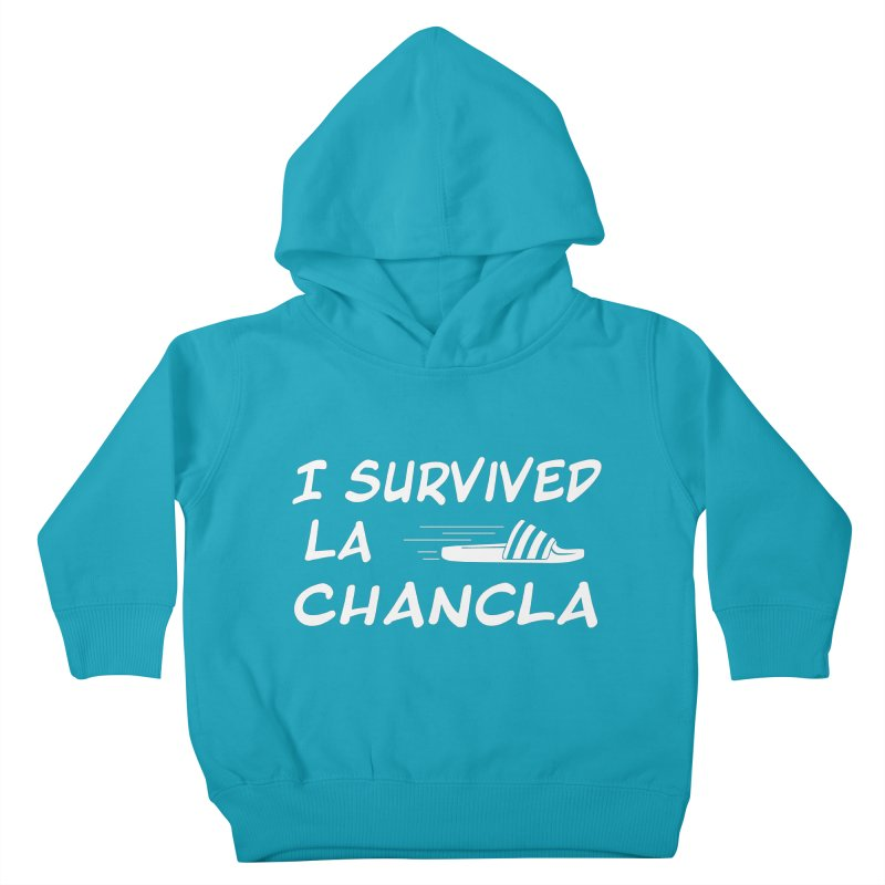 I Survived La Chancla Kids Toddler Pullover Hoody by Inappropriate Wares