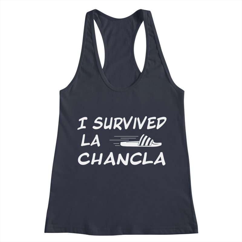I Survived La Chancla Women's Racerback Tank by Inappropriate Wares