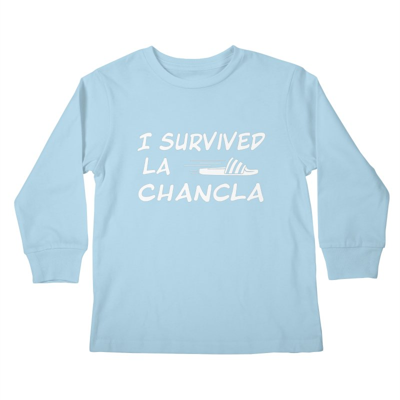 I Survived La Chancla Kids Longsleeve T-Shirt by Inappropriate Wares