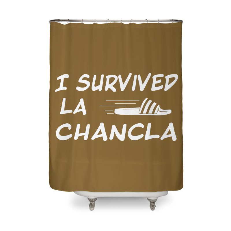 I Survived La Chancla Home Shower Curtain by Inappropriate Wares