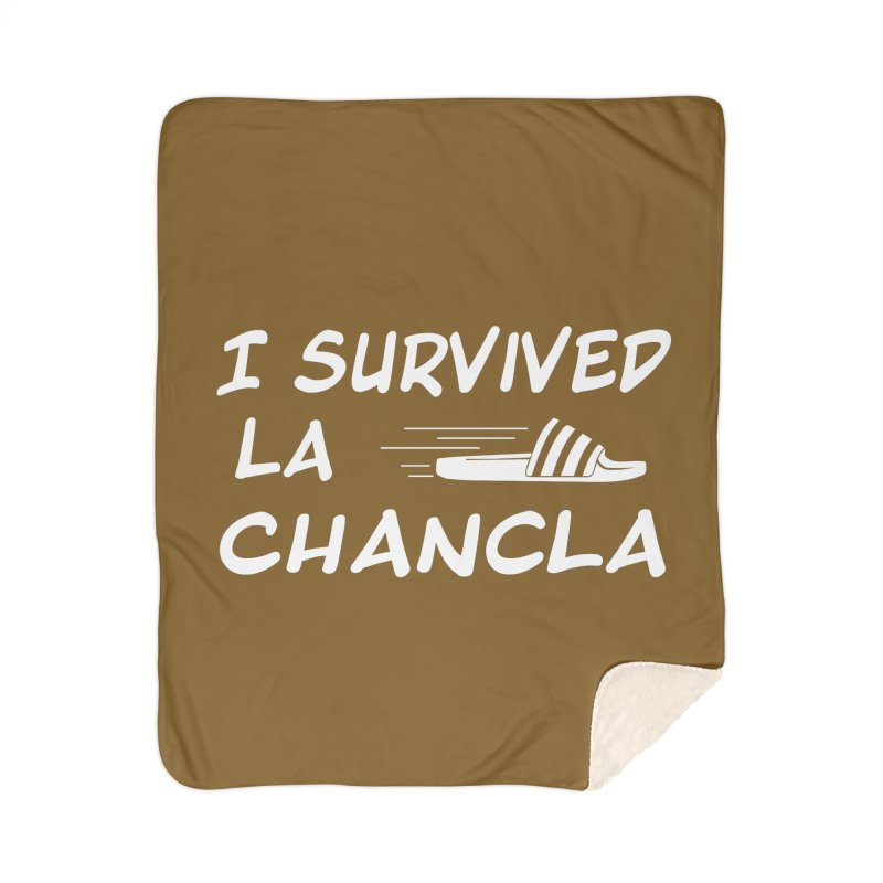 I Survived La Chancla Home Sherpa Blanket Blanket by Inappropriate Wares