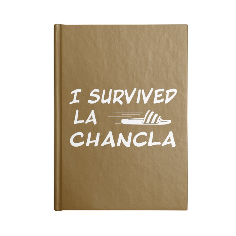 I Survived La Chancla Accessories Lined Journal Notebook by Inappropriate Wares