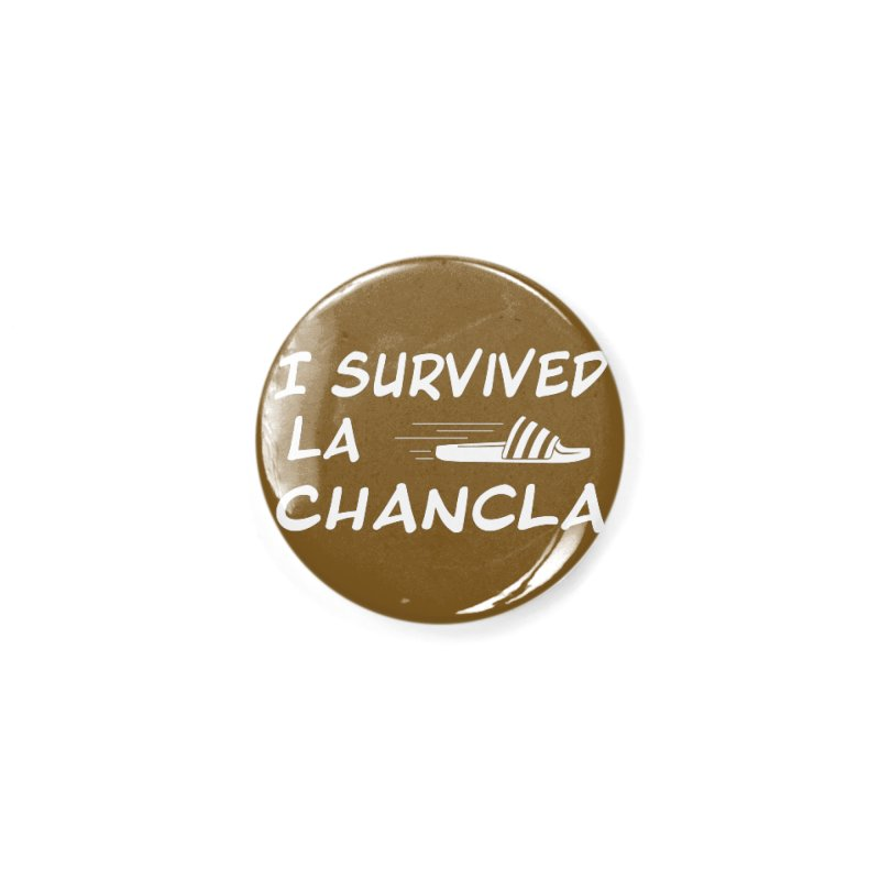 I Survived La Chancla Accessories Button by Inappropriate Wares
