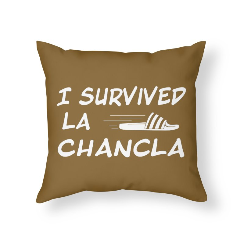 I Survived La Chancla Home Throw Pillow by Inappropriate Wares