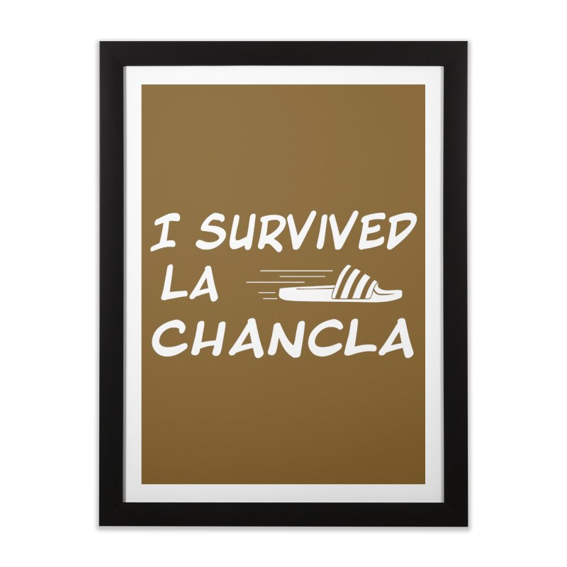 I Survived La Chancla Home Framed Fine Art Print by Inappropriate Wares