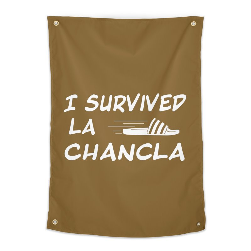 I Survived La Chancla Home Tapestry by Inappropriate Wares