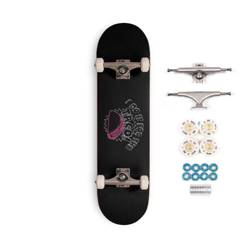 I Do It For The Taco! Accessories Complete - Premium Skateboard by Inappropriate Wares