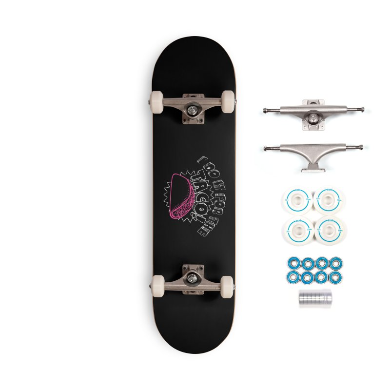 I Do It For The Taco! Accessories Complete - Basic Skateboard by Inappropriate Wares