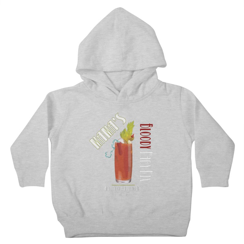 Mama's Bloody Mary Mix Kids Toddler Pullover Hoody by Inappropriate Wares