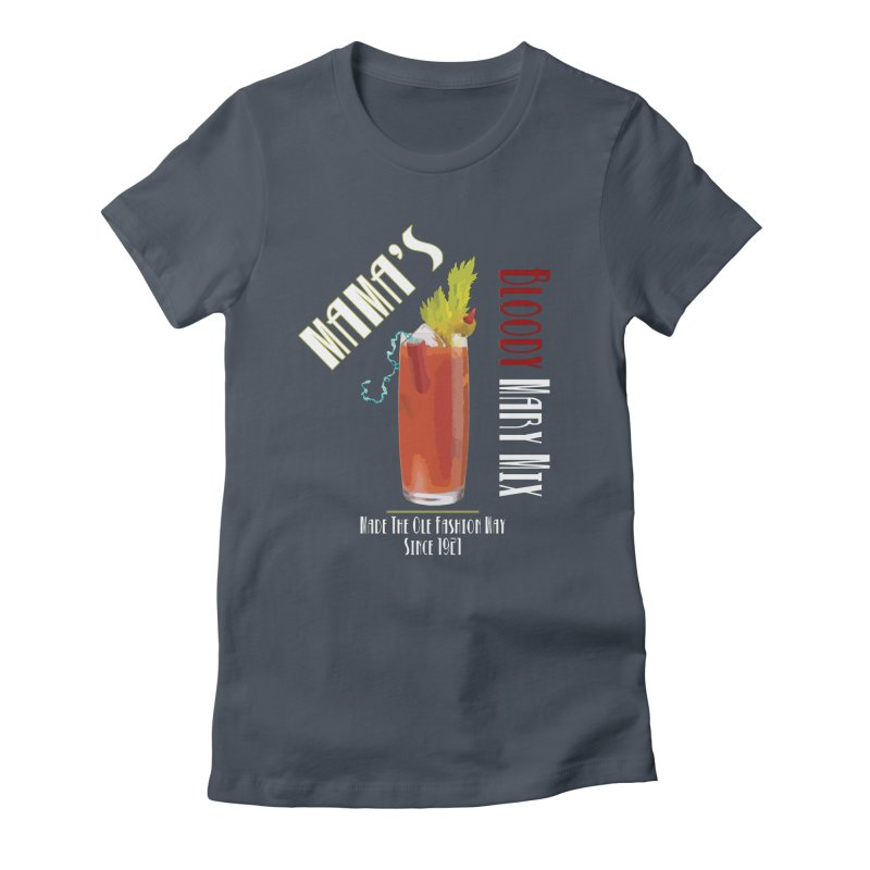 Mama's Bloody Mary Mix Women's T-Shirt by Inappropriate Wares